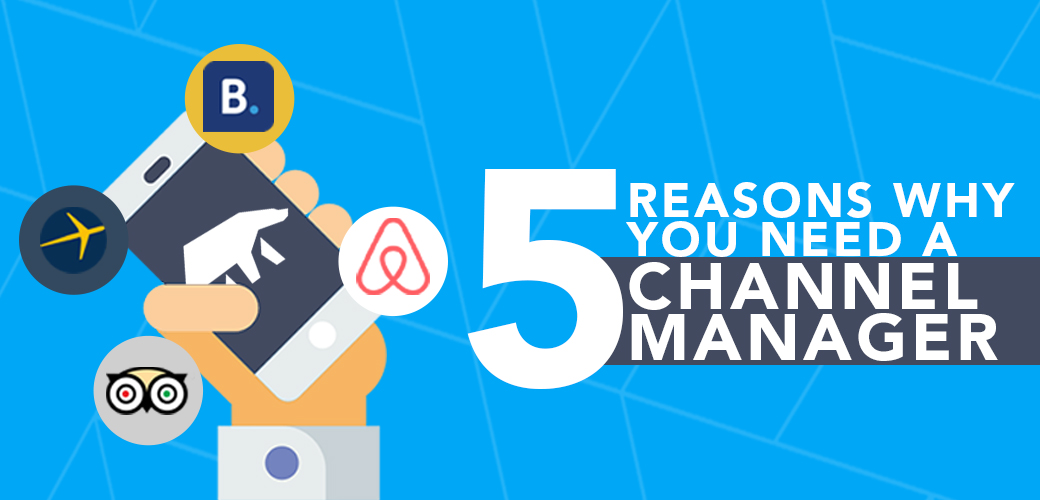 5 reasons why you need a Channel Manager