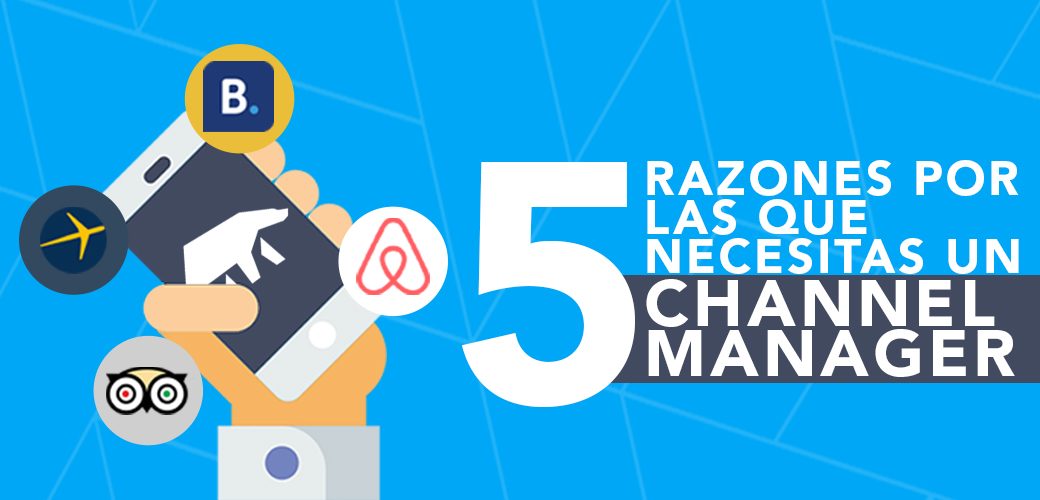 Channel Manager – 5 razones por las que necesitas un Channel Manager